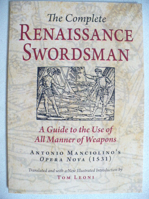 """The Complete Renaissance Swordsman"" - Manciolino by Tom Leoni"